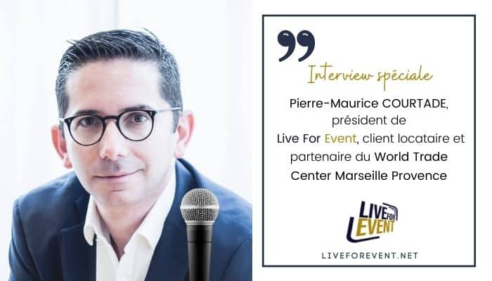 Interview Pierre-Maurice COURTADE Live For Event